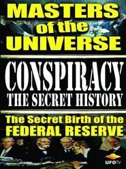 Conspiracy: The Secret History – Masters Of The Universe: The Secret Birth Of The Federal Reserve (1999) Oglądaj Film Zalukaj Cda