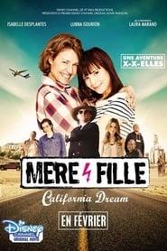 Voir film complet Mère et Fille: California Dream sur Streamcomplet