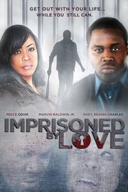 Imprisoned By Love 2013