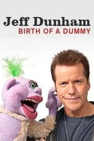 Jeff Dunham: Birth of a Dummy