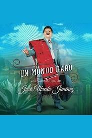 Un Mundo Raro: Las Canciones de José Alfredo Jiménez 2018