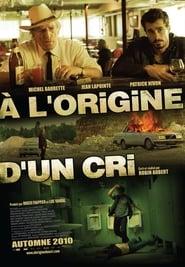 A l'origine d'un cri (2010)