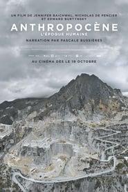 Regardez Anthropocène – L'Ère Humaine Online HD Française (2018)