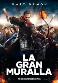 The great wall (La gran muralla) (2017) online