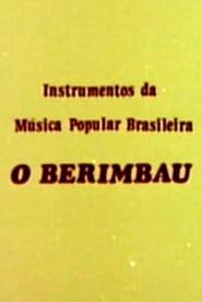 Instrumentos da Música Popular Brasileira - O Berimbau