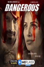 Dangerous S01 2020 MX Web Series Hindi WebRip All Episodes 50mb 480p 150mb 720p 600mb 1080p