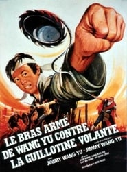 Le bras armé de Wang Yu contre la guillotine volante streaming