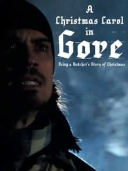 A Christmas Carol in Gore: Being a Butcher's Story of Christmas