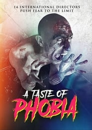 A Taste of Phobia (2017) Watch Online Free