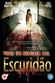 Vou te Seguir na Escuridão (2012) Blu-Ray 720p Download Torrent Dub e Leg