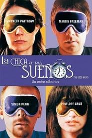 La chica de mis sueños (The good night) (2007)