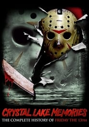 Crystal Lake Memories: The Complete History of Friday the 13th (2013)