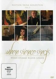 When Silence Sings - Wenn stumme Bilder singen