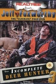 The Incomplete Deer Hunter 3