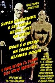 Super Chacrinha e seu amigo Ultra-Shit em Crise Vs. Deus e o Diabo na Terra de Glauber Rocha 1997