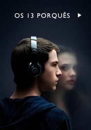 Os 13 Porquês – 13 Reasons Why