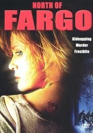 North of Fargo 2004