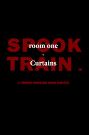 Spook Train: Room One – Curtains (2017)