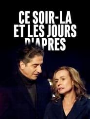 مشاهدة فيلم Ce soir-là et les jours d'après مترجم