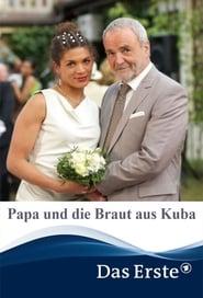 Papa und die Braut aus Kuba 2016