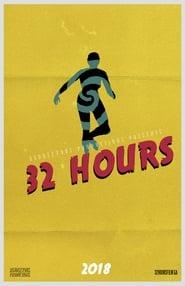 Regarder 32 Hours