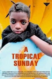 A Tropical Sunday