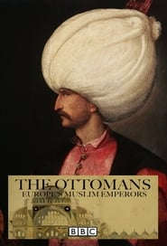 The Ottomans: Europe's Muslim Emperors (2013)