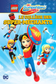 film LEGO DC Super Hero Girls : Le Collège Des Super-Méchants streaming