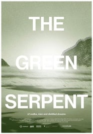 The Green Serpent - of vodka, men and distilled dreams (2013)