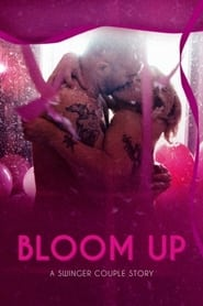 Bloom Up: A Swinger Couple Story 2021