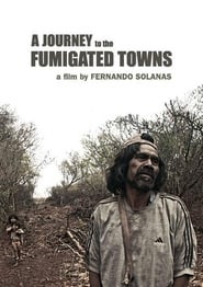A Journey to the Fumigated Towns - Free Movies Online