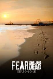Fear the Walking Dead - Season 1 Episode 1 : Pilot
