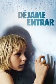 Déjame entrar (Let the Right One In)