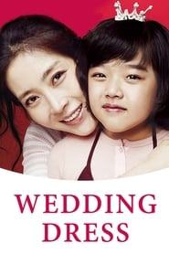 Wedding Dress (2010) 1080P 720P 420P Full Movie Download