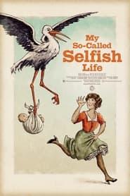 My So-Called Selfish Life (2021)