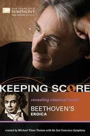Keeping Score: Beethoven's Eroica 2006