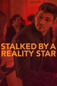 Stalked by a Reality Star (2018)
