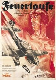 Feuertaufe - Der Film vom Einsatz unserer Luftwaffe im polnischen Feldzug 1940