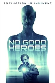 No Good Heroes (2018) Watch Online Free