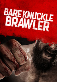 Watch Bare Knuckle Brawler on Showbox Online