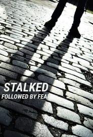 Stalked: Followed By Fear 2021