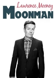 Lawrence Mooney: Moonman 2018