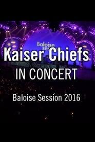 Kaiser Chiefs - Baloise Session (2016)