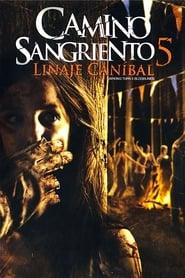Camino Hacia El Terror 5: El Linaje Caníbal (2012) | Wrong Turn 5: Bloodlines | Camino sangriento 5: Linaje caníbal