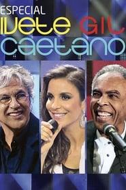 Especial: Ivete, Gil e Caetano