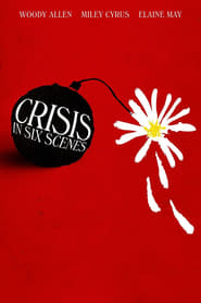 Crisis in Six Scenes streaming gratuit