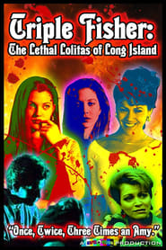 Triple Fisher: The Lethal Lolitas of Long Island 2012