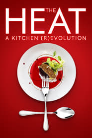 The Heat: A Kitchen (R)evolution (2018)