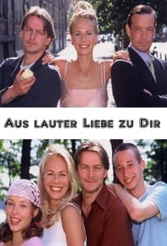 فيلم Aus lauter Liebe zu Dir مترجم