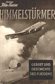 Himmelstürmer - Geburt und Geschichte des Fliegens 1941